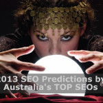 2013 SEO Predictions by Australia's Top SEOs